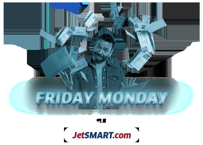 Friday Monday en JetSMART.com